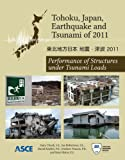 Tohoku, Japan, Earthquake and Tsunami Of 2011 : Performance of Structures under Tsunami Loads, , 0784412499