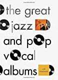 img - for The Great Jazz and Pop Vocal Albums book / textbook / text book
