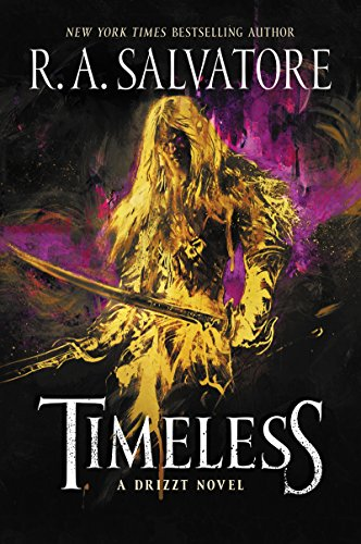 Book cover from Timeless: A Drizzt Novel (Forgotten Realms: Drizzt) by R. A. Salvatore