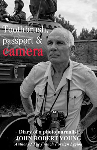 Toothbrush, passport & camera: Diary of a photojournalist (English Edition)