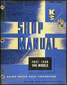 1947-1949 Kaiser-Frazer Repair Shop Manual Original