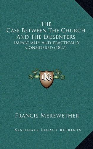 The Case Between The Church And The Dissenters: Impartially And Practically Considered (1827) ebook