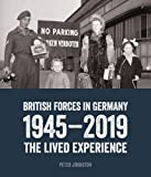British Forces in Germany 1945-2019: The Lived Experience
