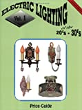 Electric Lighting of the 20s & 30s, Vol. 1: Price Guide