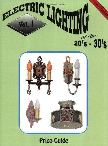 Electric Lighting of the 20's & 30's, Vol. 1: Price Guide