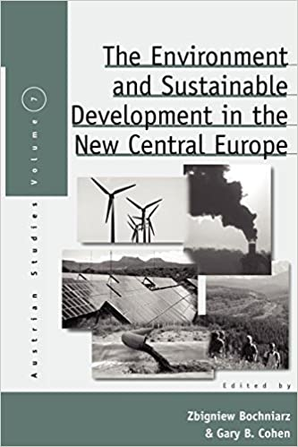 The Environment and Sustainable Development in the New Central Europe (Austrian and Habsburg Studies)