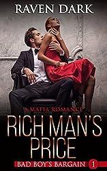 Rich Man's Price (A Mafia Romance) (Bad Boy's Bargain Book 1)