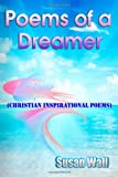 Poems of a Dreamer, Susan Wall, 1495414043