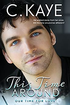 This Time Around (Our Time for Love Book 1) by [Kaye, C.]