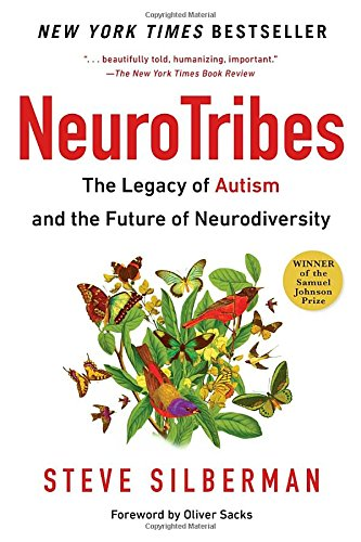 Neurotribes The Legacy Of Autism And The Future Of Neurodiversity