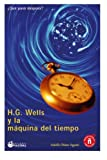 img - for H. G. Wells y la m quina del tiempo (Spanish Edition) book / textbook / text book