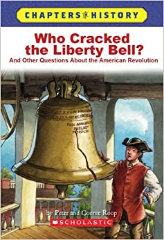 Who Cracked the Liberty Bell?: And Other Questions about