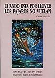 img - for Cuando est  por llover los p jaros no vuelan book / textbook / text book