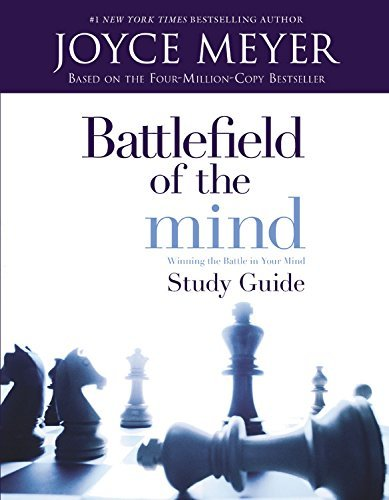 Battlefield of the Mind: Winning The Battle in Your Mind - Study Guide (Best Bodybuilder In The World 2019)