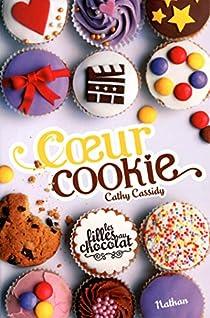 Les filles au chocolat, tome 6 : Coeur cookie par Cassidy