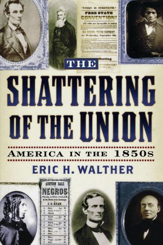 The Shattering of the Union: America in the 1850s (The American Crisis:Books on the Civil War Era, 14) (The American Crisis Series: Books on the Civil War Era)