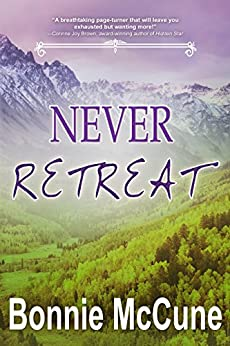 Never Retreat by [McCune, Bonnie]