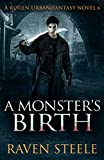 A Monster's Birth: A Gritty Urban Fantasy Novel (Rouen Chronicles Book 6)