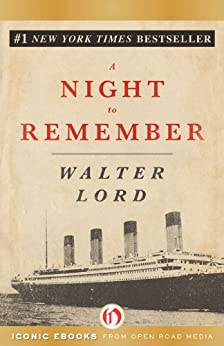 A Night to Remember by [Lord, Walter]