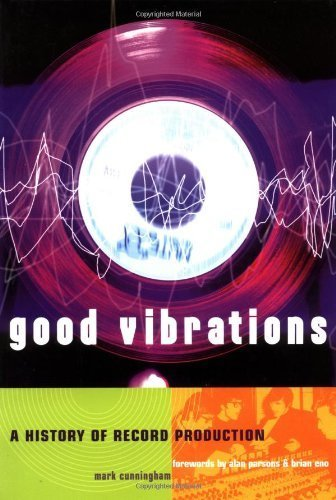 Good Vibrations: History of Record Production (Sanctuary Music Library) by Cunningham, Mark (1999) Paperback