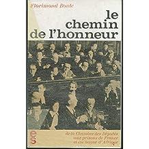 Le chemin de l'honneur, de la chambre des Députés aux prisons de France et au bagne d'Afrique