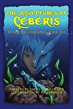 The Adventures of Ceberis, Callie S. Hitchcock, 1453562184