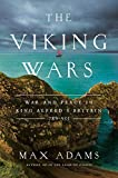 The Viking Wars: War and Peace in King Alfred's