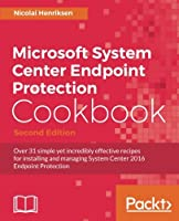 Microsoft System Center 1511 Endpoint Protection Cookbook Front Cover