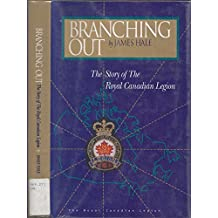 Branching Out: The Story of the Royal Canadian Legion