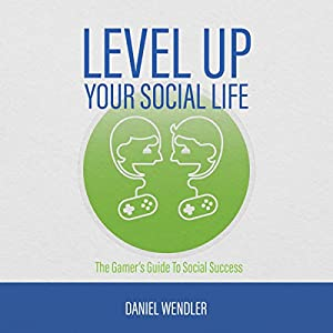 Level up Your Social Life Audiobook