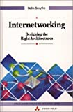 img - for Internetworking: Designing the Right Architectures (Data Communications and Networks) by Smythe Colin (1995-03-01) Hardcover book / textbook / text book