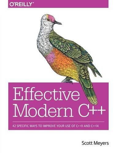 - Effective Modern C++: 42 Specific Ways to Improve Your Use of C++11 and C++14