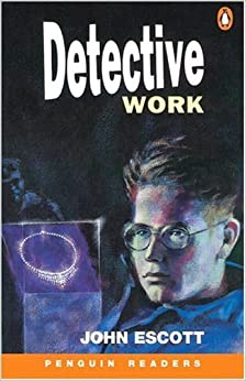 Detective Work (Penguin Readers, Level 4) by Colin Escott (2000-02-15)
