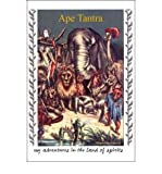 img - for Ape Tantra: My Adventures in the Land of Spirits (Paperback) - Common book / textbook / text book