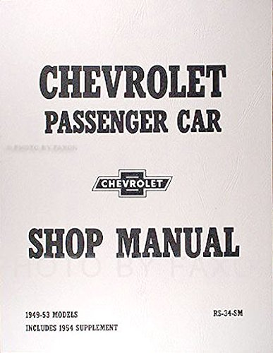 Chevrolet Passenger Car Shop Manual, 1949 1950 1951 1952 1953 1954 Includes 1954 Supplement ()