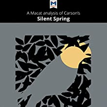 A Macat Analysis of Rachel Carson's Silent Spring Audiobook by Nikki Springer Narrated by Macat.com