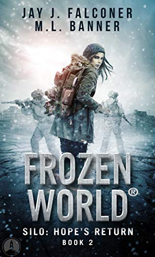 Silo: Hope's Return (Frozen World Book 2) by [Falconer, Jay J., Banner, M. L.]