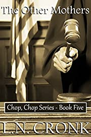 The Other Mothers (Chop, Chop Series Book 5)
