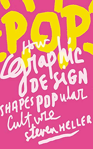 Image of POP: How Graphic Design Shapes Popular Culture