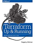 Terraform: Up and Running: Writing Infrastructure as Code - cover
