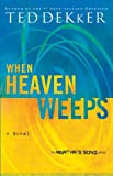 When Heaven Weeps: Newly Repackaged Novel from The Martyr's Song Series (The Heaven Trilogy)