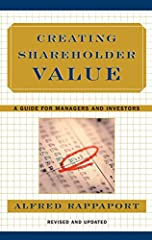 In this substantially revised and updated edition of his 1986 business classic, Creating Shareholder Value, Alfred Rappaport provides managers and investors with the practical tools needed to generate superior returns.The ultimate test of cor...