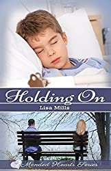 The Mended Hearts Series, Book 1: Holding On
