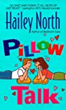 Front cover for the book Pillow Talk by Hailey North