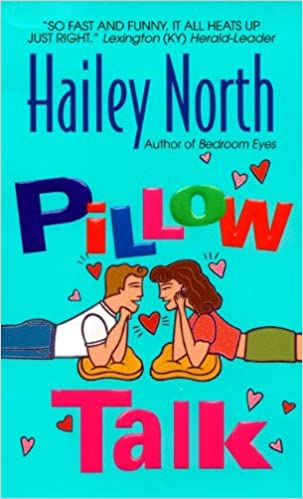 Pillow talk hailey north 9780380805198 amazon books fandeluxe