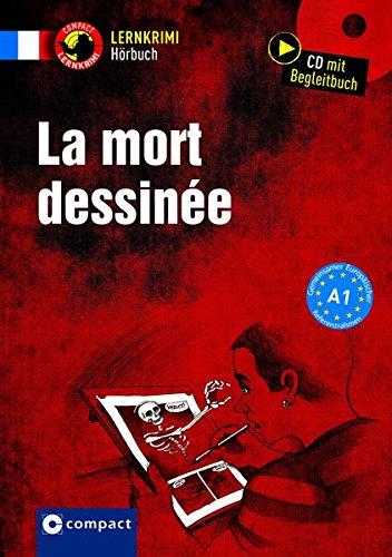 La mort dessinée: Hörbuch Französisch A1 (Lernkrimi Hörbuch)