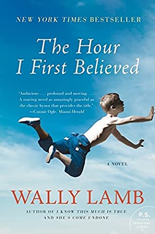 The Hour I First Believed (Book The Killing Tree)