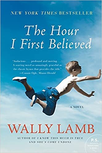 The Hour I First Believed: Wally Lamb: 9780060988432: Amazon com: Books