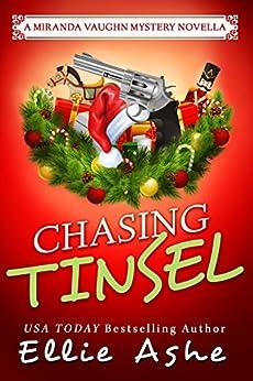 Chasing Tinsel: A Miranda Vaughn Mystery Holiday Novella (Miranda Vaughn Mysteries) by [Ashe, Ellie]
