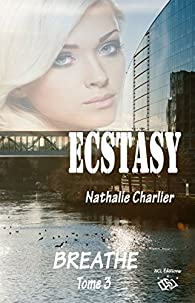 Ecstasy, tome 3 : Breath par Nathalie Charlier